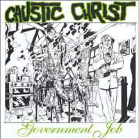 CAUSTIC CHRIST – Government Job EP