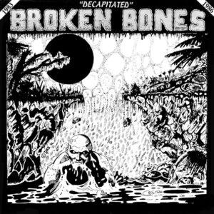 BROKEN BONES – Decapitated – LP