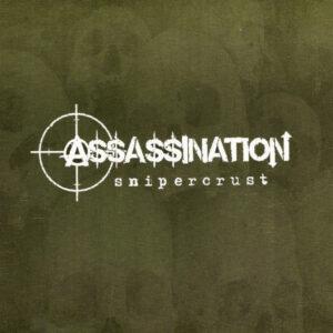 ASSASSINATION – Snipercrust – EP