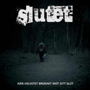 OUT NOW – IS 134 SLUTET – När Helvetet Brunnit Mot Sitt Slut – LP