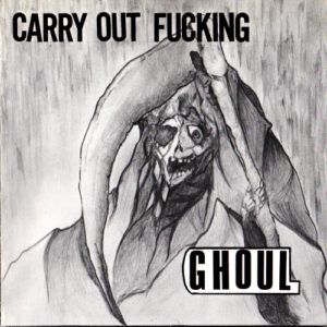 GHOUL – Carry Out Fucking – EP