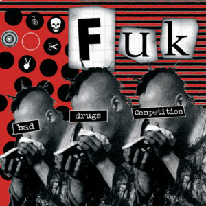 FUK – Bad Drugs Competention – EP