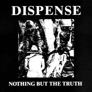 DISPENSE – Nothing but the Truth – EP