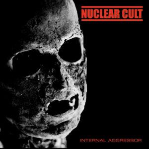 NUCLEAR CULT – Internal Aggressor – EP