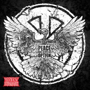 VIOLENT FRUSTRATION – Peace Was Never An Option – LP