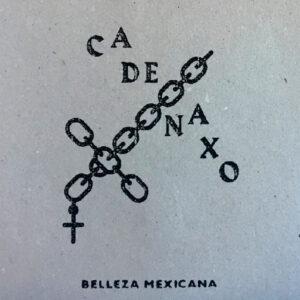 CADENAXO – Belleza Mexicana – flexi EP