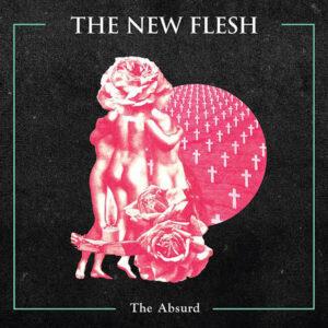 THE NEW FLESH – The Absurd – LP
