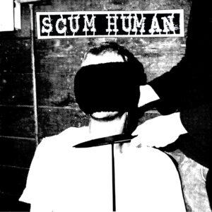 SCUM HUMAN – s/t – EP