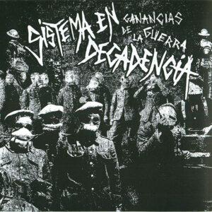 SISTEMA EN DECADENCIA – Ganancias De La Guerra – EP