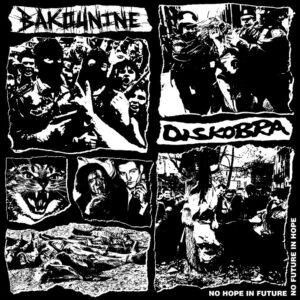 DISKOBRA / BAKOUNINE – split LP