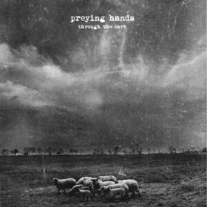 PREYING HANDS – Through the Dark – LP