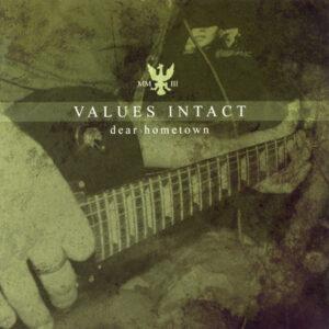 VALUES INTACT – Dear Hometown – CD