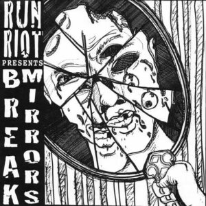 RUN RIOT – Break Mirrors – EP