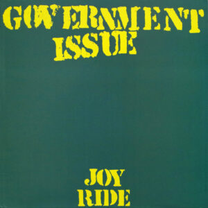 GOVERNMENT ISSUE – Joy Ride – LP