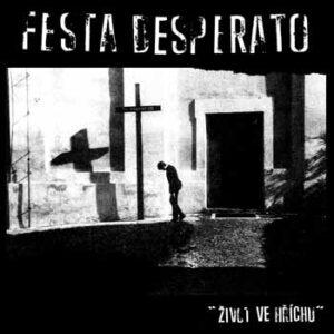 FESTA DESPERATO – Život ve hříchu – EP