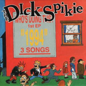 THE DICK SPIKIE – Who´s Doing This? – EP