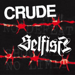 CRUDE / SELFISH – split EP