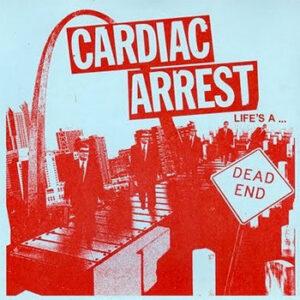 CARDIAC ARREST – Life´s A Dead End – EP