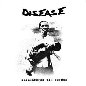DISEASE – Neverending War Crimes – LP