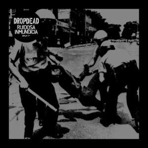 DROPDEAD / RUIDOSA INMUNDICIA – split EP
