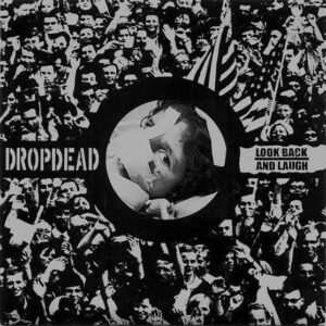 DROPDEAD / LOOK BACK AND LAUGH – split EP