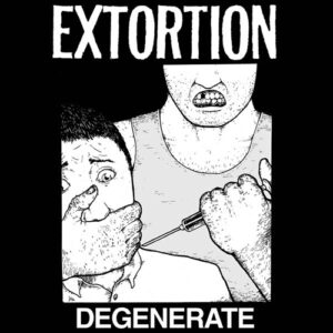 EXTORTION – Degenerate – LP