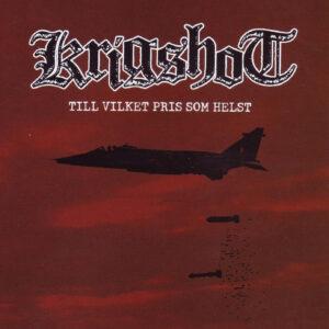 KRIGSHOT – Till Vilket Pris Som Helst – CD