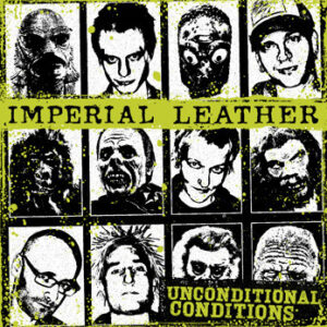 IMPERIAL LEATHER – Unconditional Conditions – CD