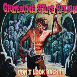 GRUESOME STUFF RELISH – Don´t Look Back – CD