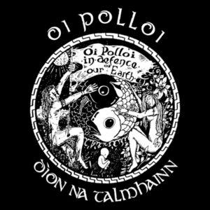 OI POLLOI – Díon Na Talmhainn – zádová nášivka