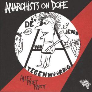 DE JEUGD VAN TEGENWOORDIG / ANARCHISTS ON DOPE – split LP