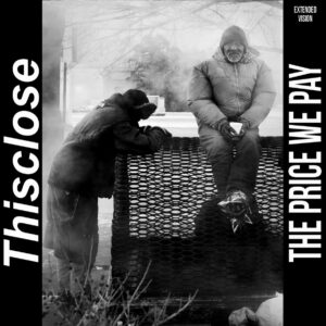 THISCLOSE – The Price We Pay – EP