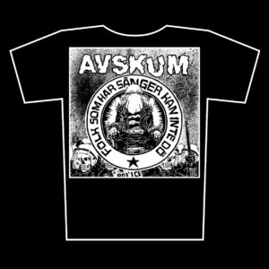 AVSKUM – Folk Som Har Kan Inte Do – t-shirt