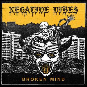 NEGATIVE VIBES – Broken Mind – LP