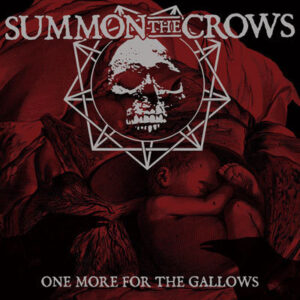 SUMMON THE CROWS – One More For The Gallows – LP
