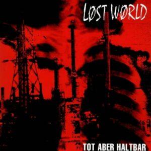 LOST WORLD – Tot aber Haltbar – LP