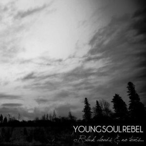 YOUNG SOUL REBEL – Black Clouds And No Tears – LP