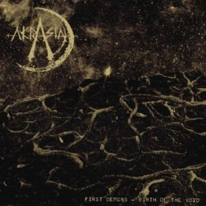 AKRASIA – First Demons – The Birth Of The Void – LP