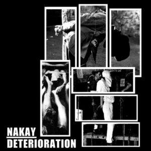 DETERIORATION / NAK´AY – split EP