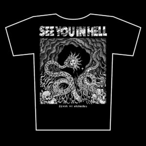 SEE YOU IN HELL – život ve strachu – t-shirt