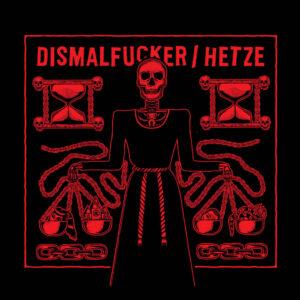 DISMALFUCKER / HETZE – split LP