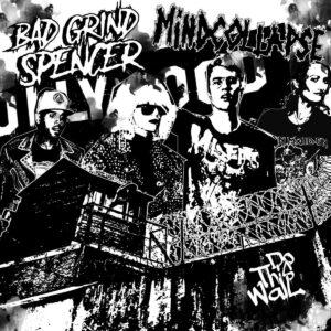 BAD GRIND SPENCER / MINDCOLLAPSE – split EP