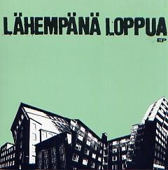 LÄHEMPÄNÄ LOPPUA – s/t – EP
