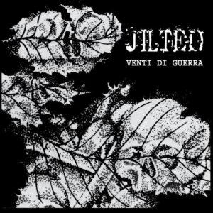 JILTED – Venti Di Guerra – LP