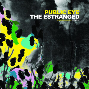 THE ESTRANGED / PUBLIC EYE – split EP