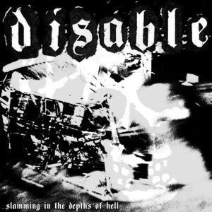 DISABLE – … Slamming In The Depths of Hell – EP