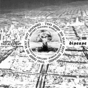 EARTH CRUST DISPLACEMENT / DISEASE – split LP