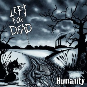 LEFT FOR DEAD – Humanity – LP