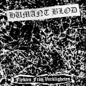 HUMANT BLOD – Flykten Från Verkligheten – EP