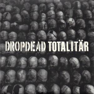 DROPDEAD / TOTALITÄR – split EP